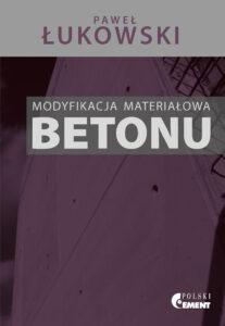 Nowe wydawnictwo: Modyfikacja materiałowa betonu