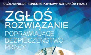 Ogólnopolski Konkurs Poprawy Warunków Pracy – MRPiPS oraz CIOP