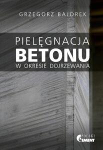 Nowe wydawnictwo: Pielęgnacja betonu w okresie dojrzewania